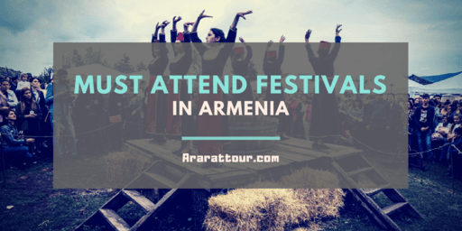 23 Must attend Festivals and Events in Armenia 2018 [Updating]